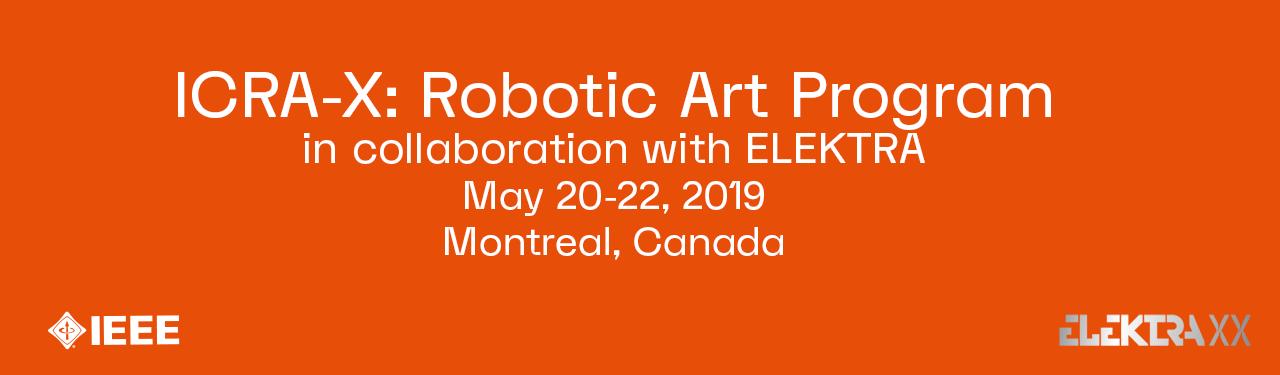 ICRA-X: Robotic Art Program (ICRA 2019) | Robots & Art